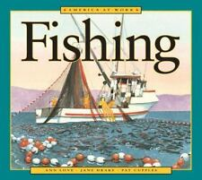 America at Work: Fishing by Ann Love and Jane Drake (2002, Paperback)