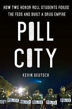 Pill City: How Two Honor Roll Students Foiled the Feds and Built a Drug ... ARC