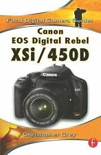 Canon EOS Digital Rebel XSi/450D by Christopher Grey (2008, Paperback)