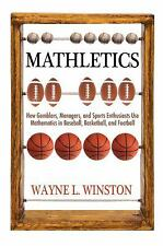 Mathletics - How Gamblers, Managers, and Sports Enthusiasts Use Mathematics...