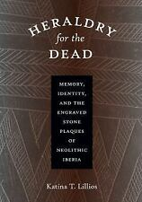 Heraldry for the Dead : Memory, Identity, and the Engraved Stone Plaques of...