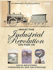 What the Industrial Revolution Did for Us by Gavin Weightman (Hardback, 2003)