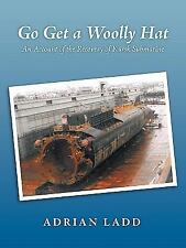 Go Get a Woolly Hat : An Account of the Recovery of Kursk Submarine by Adrian...