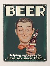 Beer Helping Ugly People SML - Tin Metal Wall Sign