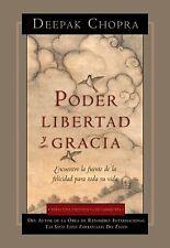 Poder, Libertad, y Gracia : Encuentre la Fuente de la Felicidad para Toda Su...