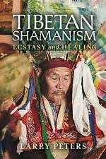 Tibetan Shamanism : Ecstasy and Healing by Larry Peters (2016, Paperback)