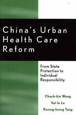 China's Urban Health Care Reform: From State Protection to Individual Responsibi