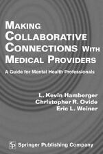 Making Collaborative Connections With Medical Providers: A Guide for Mental Heal