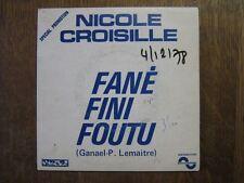NICOLE CROISILLE 45 TOURS FRANCE PROMO FANE FINI FOUTU