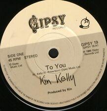 """KIN KELLY to you  hopeless love 7"""" WS EX/ gipsy GIPSY19"""