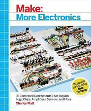 Make: More Electronics : Journey Deep into the World of Logic Chips,...