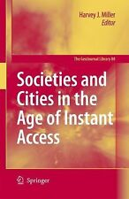 GeoJournal Library: Societies and Cities in the Age of Instant Access 88...