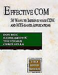 Effective COM: 50 Ways to Improve Your COM and MTS-based Applications Box, Don,