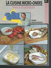La cuisine micro-ondes 9. Trucs et astuces.Pierre MARCHESSEAU   X001
