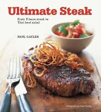 ULTIMATE STEAK From T-Bone Steak to Thai Beef Salad by Paul Gayler NEW HARDCOVER