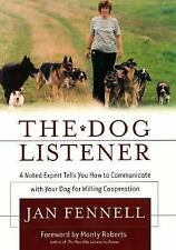 The Dog Listener: A Noted Expert Tells You How to Communicate with Your Dog for