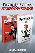 Personality Disorders : Psychopaths and Mind Control by Jeffery Dawson (2015,...