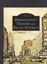 Birmingham's Theater and Retail District (Alabama) by Tim Hollis, 2005 1st ed.