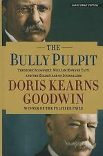 The Bully Pulpit: Theodore Roosevelt, William Howard Taft, and the Gol-ExLibrary