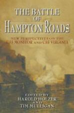 The Battle of Hampton Roads: New Perspectives on the USS Monitor and the CSS Vir