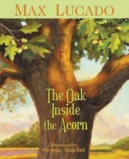 The Oak Inside the Acorn by Max Lucado (2011, Paperback)