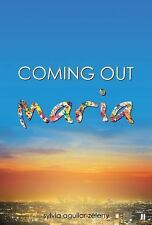 Coming Out: Maria by Sylvia Aguilar-Zeleny (2015, Hardcover)
