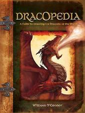 Dracopedia: A Guide to Drawing the Dragons of the World, William O'Connor, Good