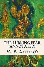 The Lurking Fear (annotated) by Howard P. Lovecraft (2016, Paperback)