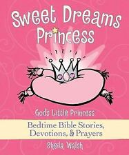 Sheila Walsh - Sweet Dreams Princess (2008) - New - Trade Cloth (Hardcover)