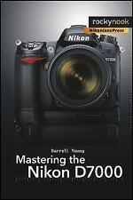 Mastering the Nikon D7000 by Darrell Young (2011, Paperback)