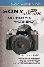 Magic Lantern Guides: Sony a230/a330/a380 Multimedia Workshop by Lark Books