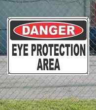 """DANGER Eye Protection Area - OSHA Safety SIGN 10"""" x 14"""""""