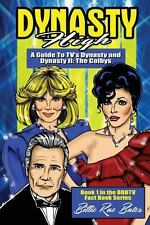 Dynasty High : A Guide to TV's Dynasty by Billie Rae Bates (2004, Paperback)