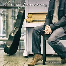 MICHAEL ARMSTRONG - MICHAEL ARMSTRONG: CD ALBUM (June 29th 2015)