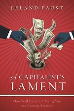 A Capitalist's Lament by Leland Faust (2016, Hardcover)