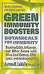 Green Immunity Boosters: Botanicals for Immunity; Beating Colds, Influenza, and