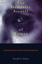 The Domestic Assault of Women: Psychological and Criminal Justice Perspectives