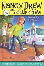 Nancy Drew and the Clue Crew: Scream for Ice Cream by Carolyn Keene (2007,...