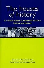 The Houses of History : A Critical Reader in Twentieth-Century History and Theor