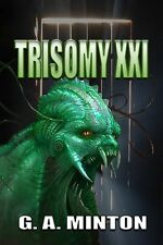 Trisomy XXI by G. A. Minton 2016 Horror Supernatural SIGNED PB Book NEW