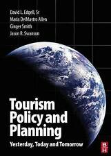 Tourism Policy and Planning: Yesterday, Today and Tomorrow by Jason R. Swanson,…
