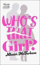 WHO'S THAT GIRL? Mhairi McFarlane BRAND NEW HARDCOVER BOOK EBay BEST PRICE!