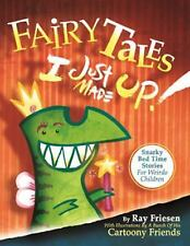 Fairy Tales I Just Made Up: Snarky Bedtime Stories for Weirdo Children-ExLibrary