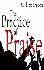 Practice of Praise, Spurgeon, Charles Haddon, Good Book