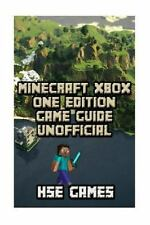 Minecraft Xbox One Edition Game Guide Unofficial by Hse Games (2016, Paperback)