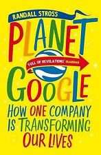 Planet Google: How One Company is Transforming Our Lives, Randall E. Stross