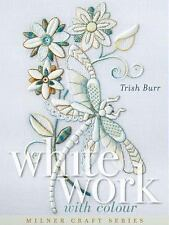 Milner Craft: Whitework with Colour by Trish Burr (2017)