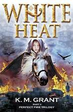 White Heat (Perfect Fire Trilogy),Grant, K.M.,New Book mon0000061357