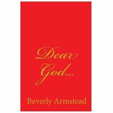 Dear God... by Beverly Armstead (2011, Paperback)