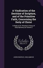 A Vindication of the Doctrine of Scripture, and of the Primitive Faith,...